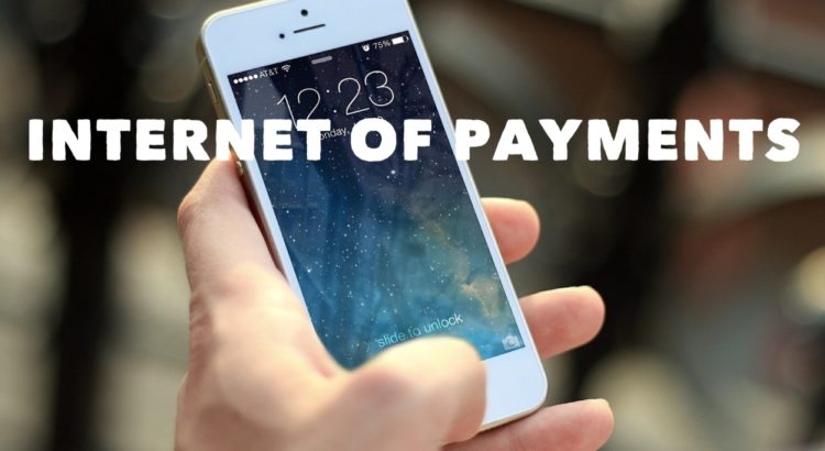 Internet of Payments